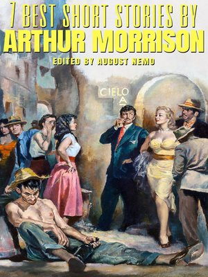 cover image of 7 best short stories by Arthur Morrison