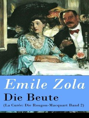cover image of Die Beute (La Curée