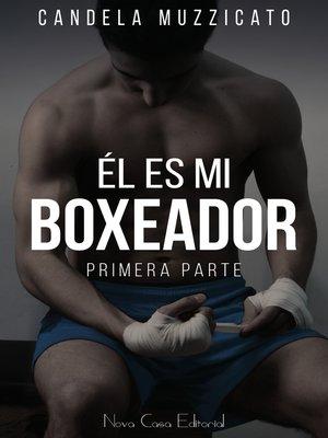cover image of Él es mi boxeador