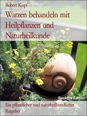 cover image of Warzen behandeln mit Heilpflanzen und Naturheilkunde