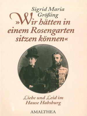 """cover image of """"Wir hätten in einem Rosengarten sitzen können"""""""