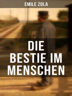 cover image of Die Bestie im Menschen