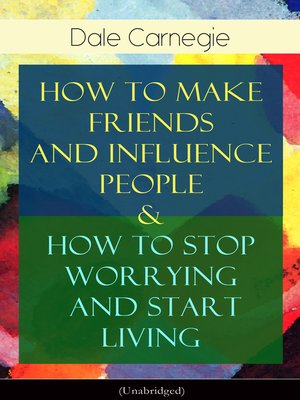 cover image of How to Make Friends and Influence People & How to Stop Worrying and Start Living