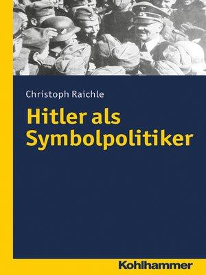 cover image of Hitler als Symbolpolitiker