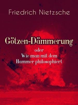 cover image of Götzen-Dämmerung oder Wie man mit dem Hammer philosophiert