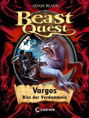 cover image of Beast Quest 22--Vargos, Biss der Verdammnis