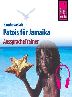 cover image of Reise Know-How Kauderwelsch AusspracheTrainer Patois für Jamaika