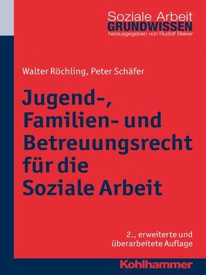 cover image of Jugend-, Familien- und Betreuungsrecht für die Soziale Arbeit