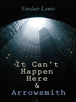 cover image of It Can't Happen Here & Arrowsmith