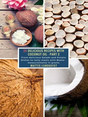 cover image of 25 Delicious Recipes with Coconut Oil--Part 2