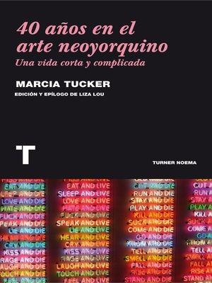 cover image of 40 años en el arte neoyorquino