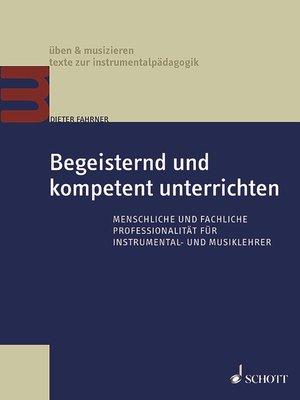 cover image of Begeisternd und kompetent unterrichten