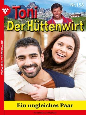 cover image of Toni der Hüttenwirt 158 – Heimatroman