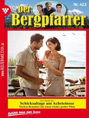cover image of Der Bergpfarrer 423 – Heimatroman