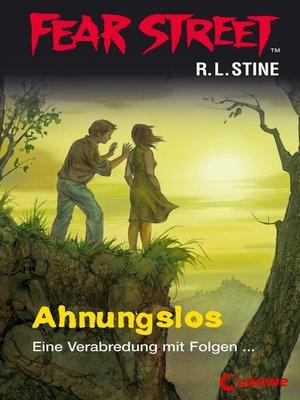 cover image of Fear Street 47--Ahnungslos