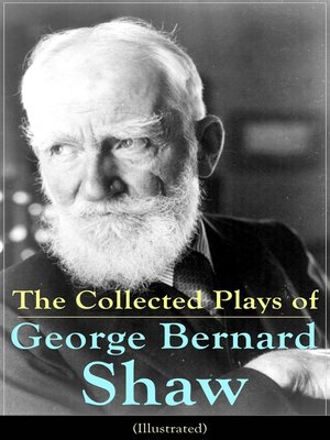 cover image of The Collected Plays of George Bernard Shaw (Illustrated)
