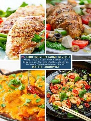 cover image of 25 Kohlenhydratarme Rezepte--Band 1