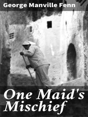 cover image of One Maid's Mischief