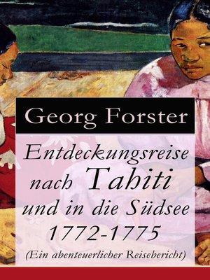 cover image of Entdeckungsreise nach Tahiti und in die Südsee 1772-1775 (Ein abenteuerlicher Reisebericht)