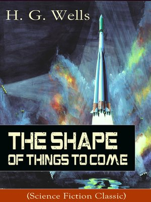 cover image of The Shape of Things to Come (Science Fiction Classic)
