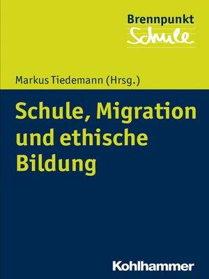 cover image of Schule, Migration und ethische Bildung