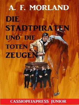 cover image of Die Stadtpiraten und die toten Zeugen
