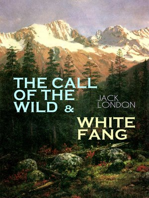 cover image of THE CALL OF THE WILD & WHITE FANG