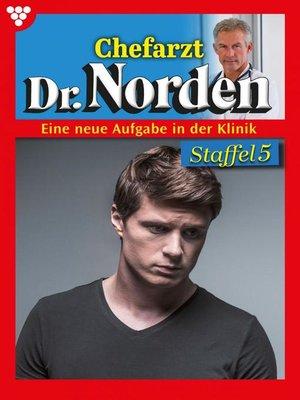 cover image of Chefarzt Dr. Norden Staffel 5 – Arztroman