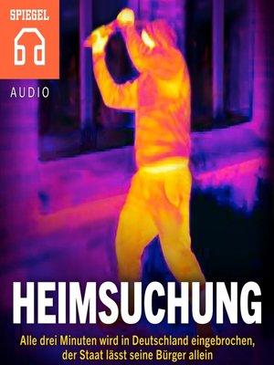 cover image of Heimsuchung--Einbrüche in Deutschland