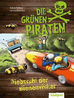 cover image of Die Grünen Piraten--Diebstahl der Bienenvölker