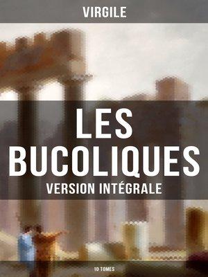 cover image of Les Bucoliques (Version intégrale--10 Tomes)
