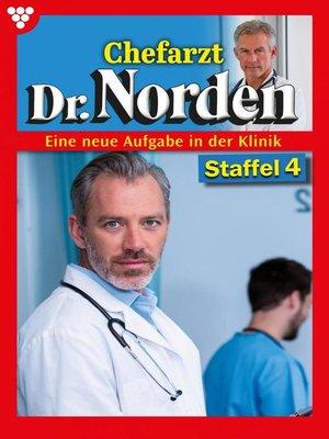 cover image of Chefarzt Dr. Norden Staffel 4 – Arztroman