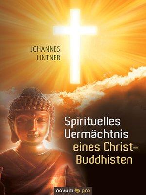 cover image of Spirituelles Vermächtnis eines Christ-Buddhisten
