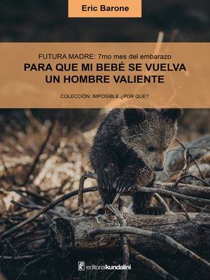 cover image of Para que mi bebé se vuelva un hombre valiente