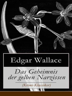 cover image of Das Geheimnis der gelben Narzissen (Krimi-Klassiker)