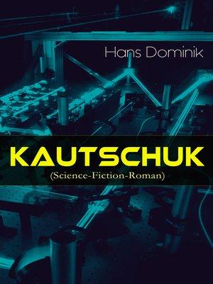 cover image of Kautschuk (Science-Fiction-Roman)