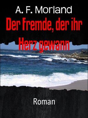 cover image of Der Fremde, der ihr Herz gewann