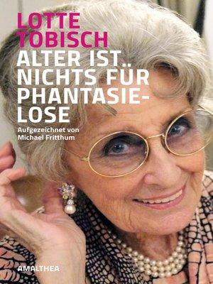 cover image of Alter ist nichts für Phantasielose