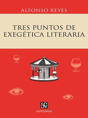 cover image of Tres puntos de exegética literaria
