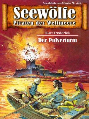 cover image of Seewölfe--Piraten der Weltmeere 446