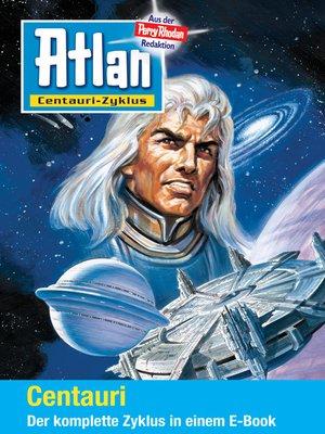 cover image of Atlan--Centauri-Zyklus (Sammelband)