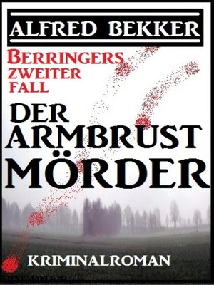 cover image of Berringers zweiter Fall--Der Armbrustmörder