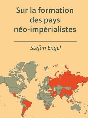 cover image of Sur la formation des pays néo-impérialistes