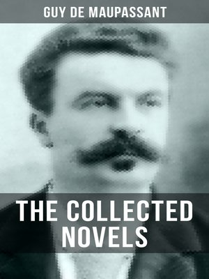 cover image of THE COLLECTED NOVELS OF GUY DE MAUPASSANT