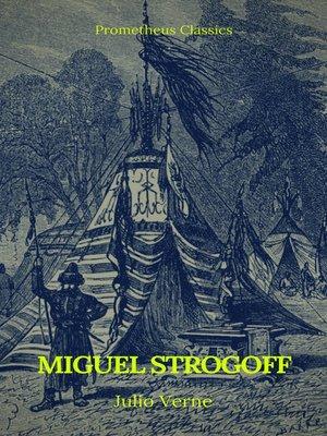 cover image of Miguel Strogoff (Prometheus Classics)