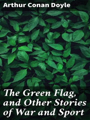 cover image of The Green Flag, and Other Stories of War and Sport