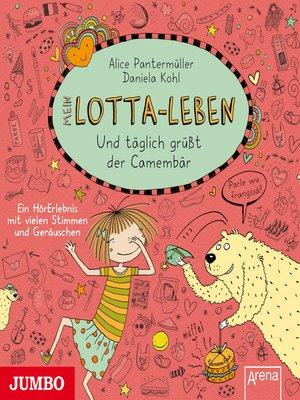 cover image of Mein Lotta-Leben. Und täglich grüßt der Camembär