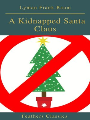 cover image of A Kidnapped Santa Claus (Best Navigation, Active TOC)(Feathers Classics)