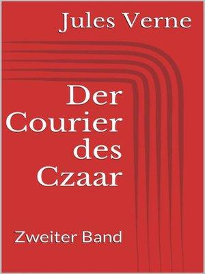 cover image of Der Courier des Czaar--Zweiter Band