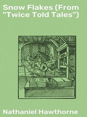 "cover image of Snow Flakes (From ""Twice Told Tales"")"